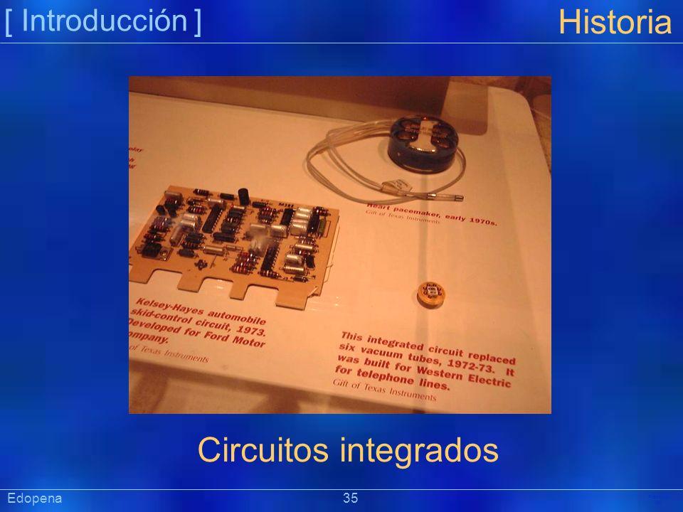 [ Introducción ] Historia. Circuitos integrados. Edopena 35.